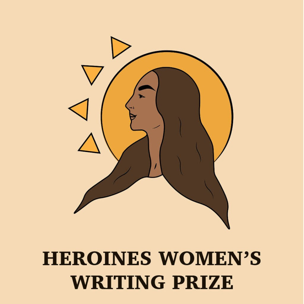Heroines Women's Writing Prize